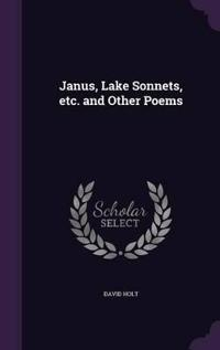 Janus, Lake Sonnets, Etc. and Other Poems