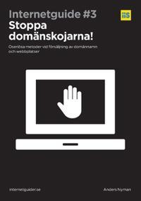 Stoppa domänskojarna! : oseriösa metoder vid försäljning av domännamn och webbplatser