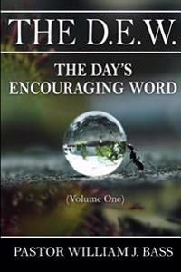 The D.E.W.: The Day's Encouraging Word