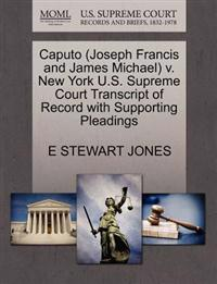 Caputo (Joseph Francis and James Michael) V. New York U.S. Supreme Court Transcript of Record with Supporting Pleadings