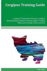 Corgipoo Training Guide Corgipoo Training Book Features: Corgipoo Housetraining, Obedience Training, Agility Training, Behavioral Training, Tricks and