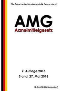 Arzneimittelgesetz - Amg, 2. Auflage 2016
