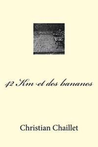 42 Km Et Des Bananes