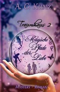 Magische Pfade Der Liebe: Traumhaus 2