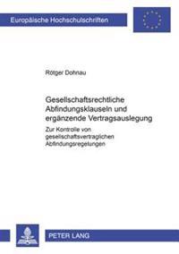 Gesellschaftsrechtliche Abfindungsklauseln Und Ergaenzende Vertragsauslegung: Zur Kontrolle Von Gesellschaftsvertraglichen Abfindungsregelungen