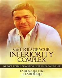 Get Rid of Your Inferiority Complex: 20 Incredible Ways for Self Improvement