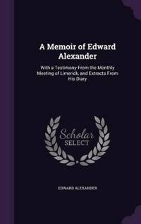 A Memoir of Edward Alexander