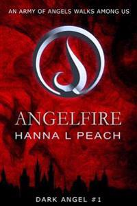 Angelfire (Dark Angel #1): Urban Fantasy