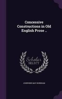 Concessive Constructions in Old English Prose ..