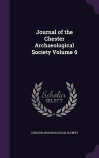 Journal of the Chester Archaeological Society Volume 6
