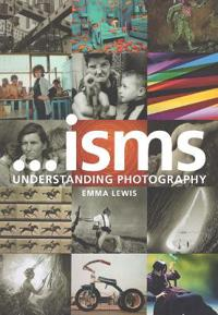 Isms: Understanding Photography
