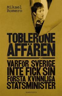 Tobleroneaffären : varför Sverige inte fick sin första kvinnliga statsminister