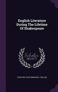 English Literature During the Lifetime of Shakespeare