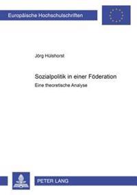 Sozialpolitik in Einer Foederation: Eine Theoretische Analyse Bei Mobilitaet