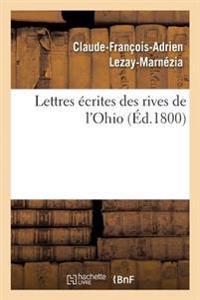 Lettres Ecrites Des Rives de L'Ohio
