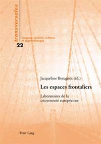 Les Espaces Frontaliers: Laboratoires de la Citoyennete Europeenne