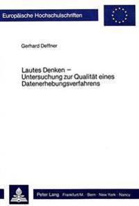 Lautes Denken - Untersuchung Zur Qualitaet Eines Datenerhebungsverfahrens