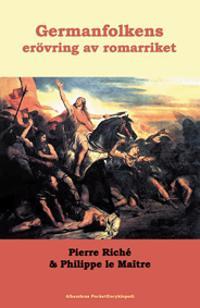 Vad vet jag om : Germanfolkens erövring av romarriket
