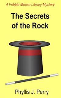 The Secrets of the Rock: A Fribble Mouse Library Mystery