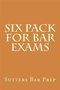 Six Pack for Bar Exams