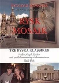 Tre ryska klassiker : Pusjkin, Gogol, Tjechov med parallellöversättning och kommentar