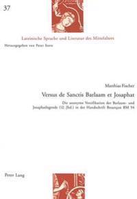Versus de Sanctis Barlaam Et Josaphat: Die Anonyme Versifikation Der Barlaam- Und Josaphatlegende (12. Jhd.) in Der Handschrift Besancon Bm 94