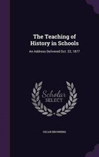The Teaching of History in Schools
