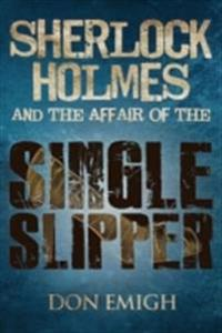 Sherlock Holmes and The Affair of The Single Slipper