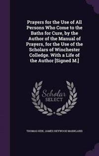 ac976e06 prayers-for-the-use-of-all-persons-who-come-to-the-baths-for-cure-by-the-author-of-the- manual-of-prayers-for-the-use-of-the-scholars-of-winchester-col.jpg
