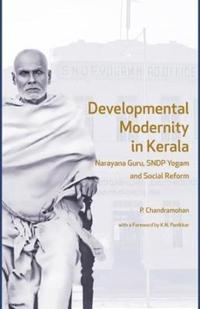Developmental Modernity in Kerala - Narayana Guru, S.N.D.P Yogam and Social Reform