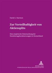 Zur Vorteilhaftigkeit Von Aktiensplits: Eine Empirische Untersuchung Der Nennbetragsherabsetzungen in Deutschland