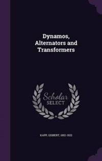 Dynamos, Alternators and Transformers