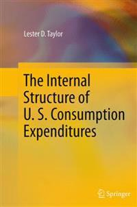 The Internal Structure of U. S. Consumption Expenditures