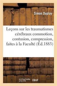 Lecons Sur Les Traumatismes Cerebraux Commotion, Contusion, Compression