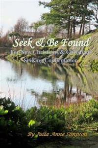 Seek & Be Found: For New Christians & Christians Seeking Confirmation