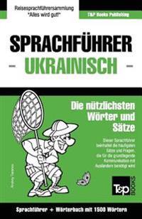 Sprachfuhrer Deutsch-Ukrainisch Und Kompaktworterbuch Mit 1500 Wortern