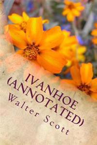 Ivanhoe (Annotated): A Romance
