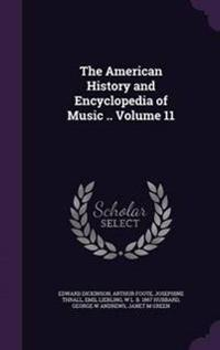 The American History and Encyclopedia of Music .. Volume 11