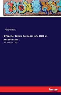 Offizieller Fuhrer Durch Das Jahr 1883 Im Kunstlerhaus