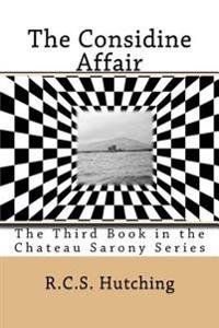 The Considine Affair: The Third Book in the Chateau Sarony Series