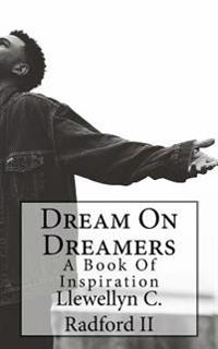 Dream on Dreamers: Book of Inspiration