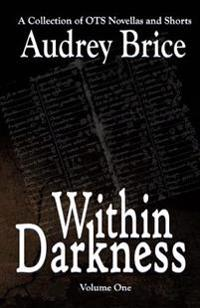 Within Darkness: A Collection of OTS Novellas