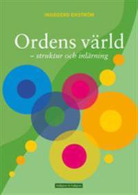Ordens värld : svenska ord - struktur och inlärning