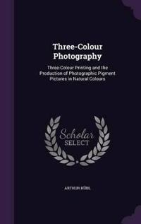 Three-Colour Photography
