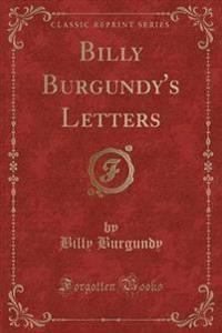 Billy Burgundy's Letters (Classic Reprint)