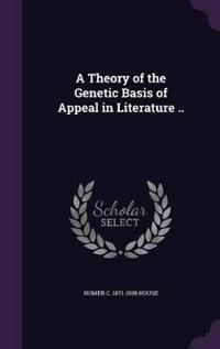 A Theory of the Genetic Basis of Appeal in Literature ..