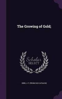 The Growing of Gold;