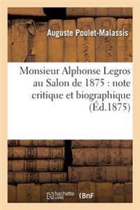 Monsieur Alphonse Legros Au Salon de 1875: Note Critique Et Biographique