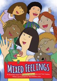 Mixed Feelings: An Illustrated Guide for Biracial and Multiracial Kids and Their Families