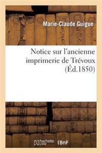 Notice Sur L'Ancienne Imprimerie de Trevoux